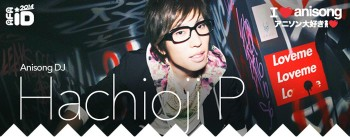 [AFA ID 2014 Interview] Hachioji P