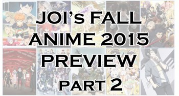 JOI's Fall Anime 2015 Preview Part 2