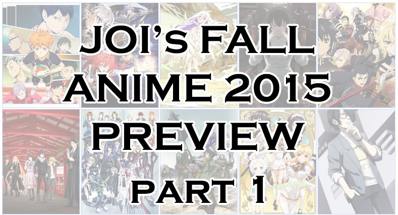 JOI's Fall Anime 2015 Preview Part 1
