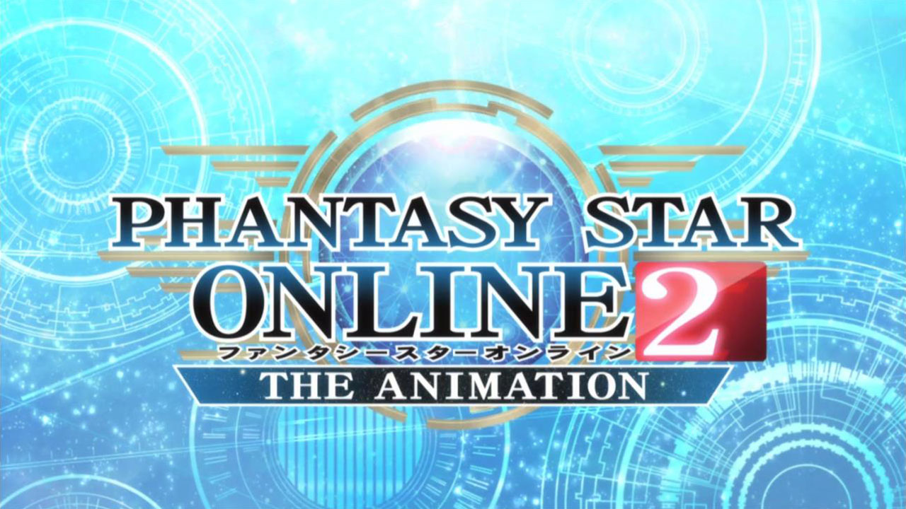 [3 Eps Rule] Phantasy Star Online 2: The Animation